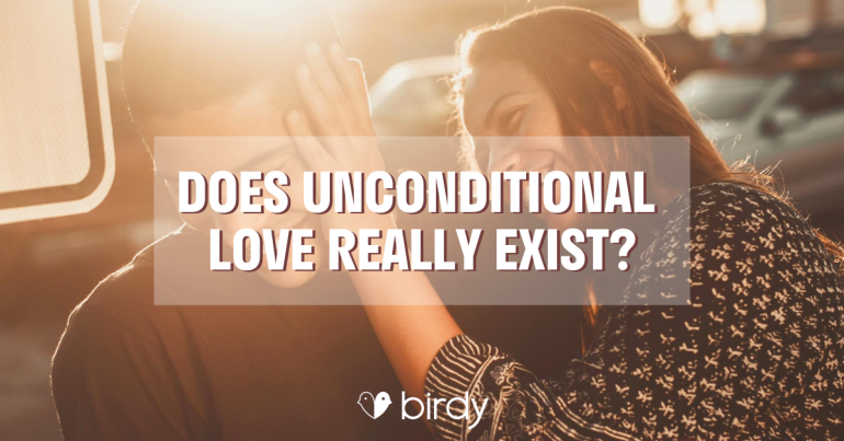 Does Unconditional Love Really Exist?