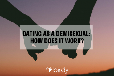 Dating as a demisexual: how does it work?