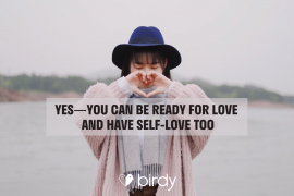 Yes - You can be ready for love and have self-love too