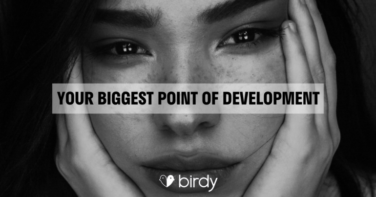 Your Biggest Development Point