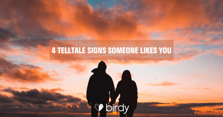 4 Telltale Signs That Someone Likes You