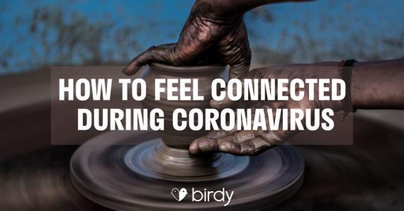 How to feel connected during corona virus c